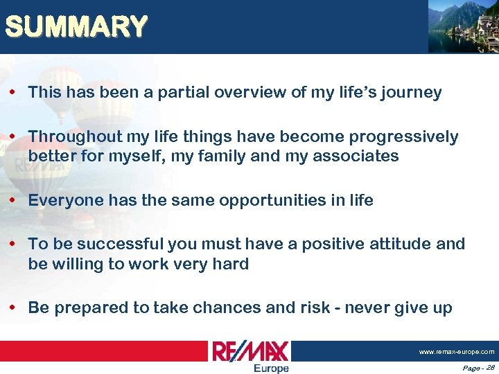 SUMMARY • This has been a partial overview of my life's journey • Throughout