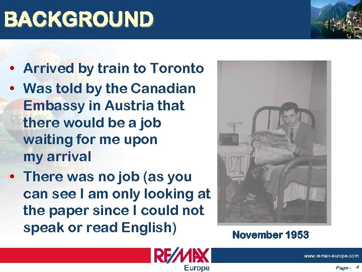BACKGROUND • Arrived by train to Toronto • Was told by the Canadian Embassy