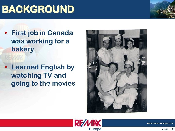 BACKGROUND • First job in Canada was working for a bakery • Learned English