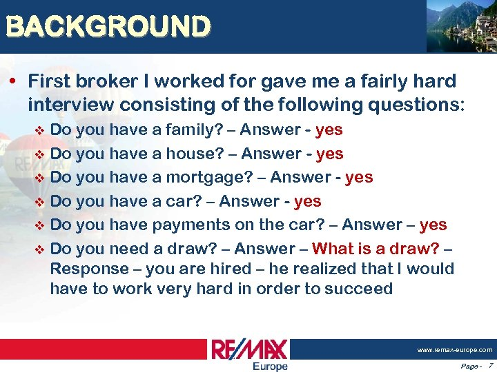 BACKGROUND • First broker I worked for gave me a fairly hard interview consisting