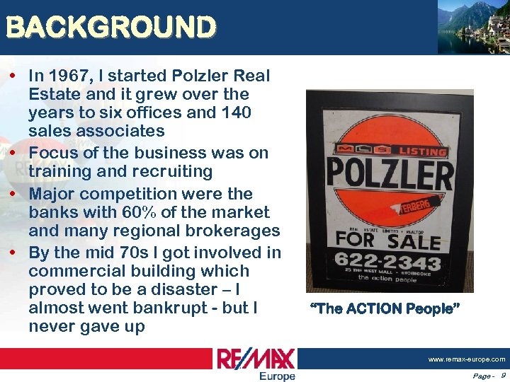 BACKGROUND • In 1967, I started Polzler Real Estate and it grew over the