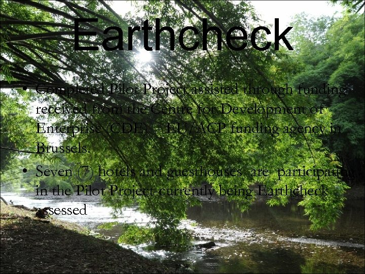 Earthcheck • Completed Pilot Project assisted through funding received from the Centre for Development