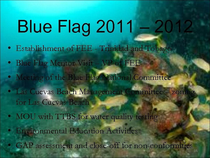 Blue Flag 2011 – 2012 • Establishment of FEE - Trinidad and Tobago •