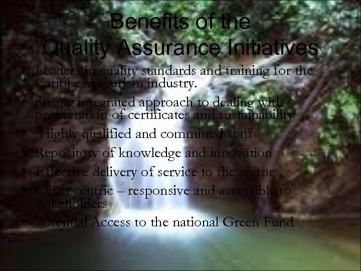 Benefits of the Quality Assurance Initiatives • Leaders in quality standards and training for