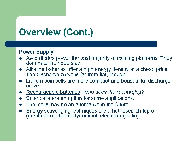 Overview (Cont. ) Power Supply l AA batteries power the vast majority of existing