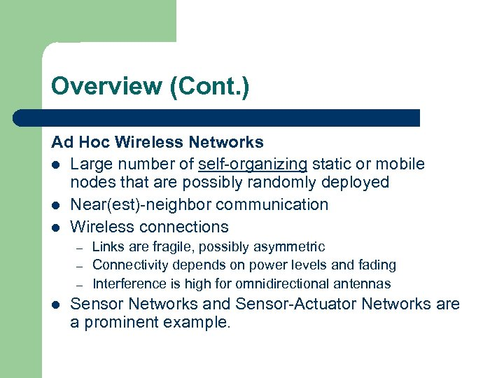 Overview (Cont. ) Ad Hoc Wireless Networks l Large number of self-organizing static or
