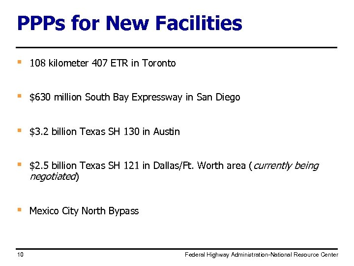 PPPs for New Facilities § 108 kilometer 407 ETR in Toronto § $630 million