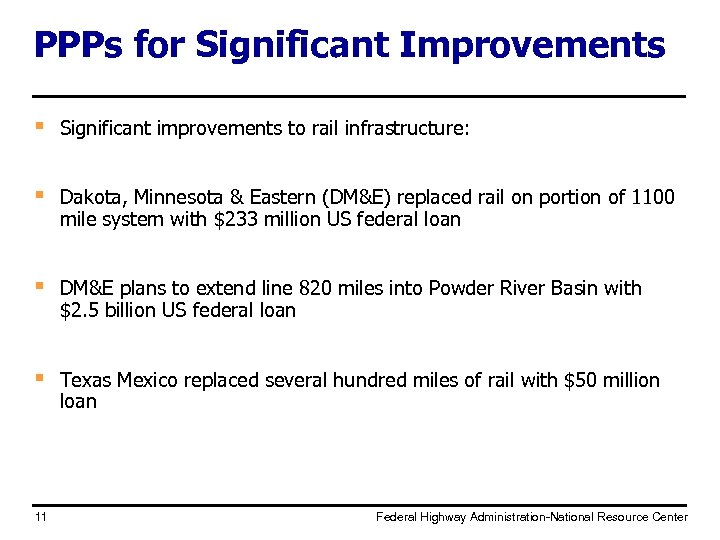 PPPs for Significant Improvements § Significant improvements to rail infrastructure: § Dakota, Minnesota &