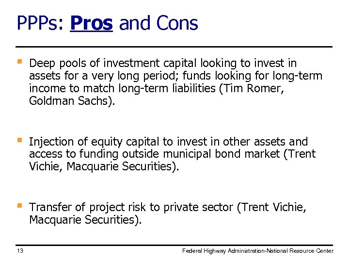 PPPs: Pros and Cons § Deep pools of investment capital looking to invest in