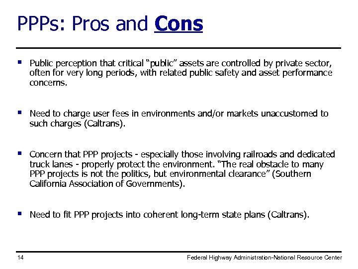 """PPPs: Pros and Cons § Public perception that critical """"public"""" assets are controlled by"""