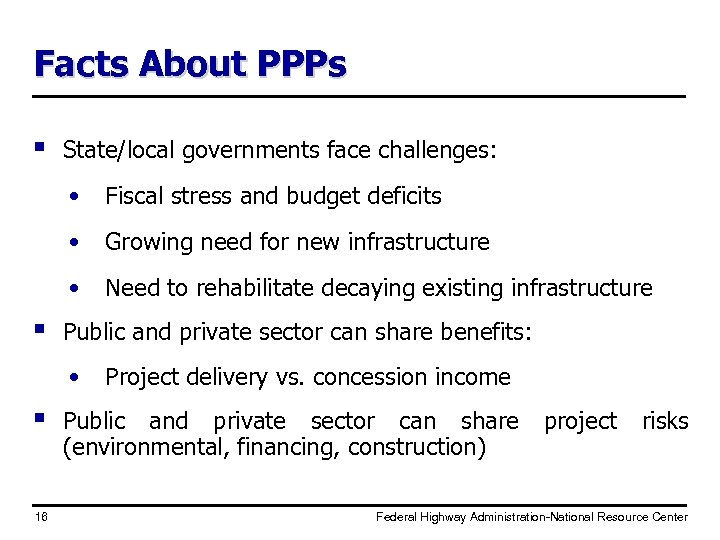 Facts About PPPs § State/local governments face challenges: • • Growing need for new