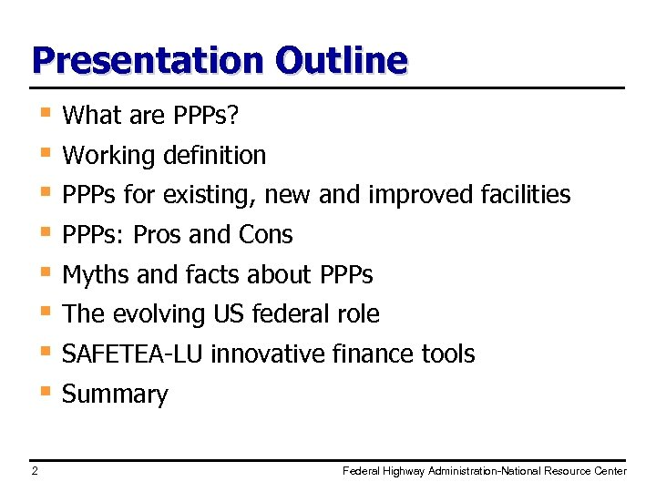 Presentation Outline § What are PPPs? § Working definition § PPPs for existing, new