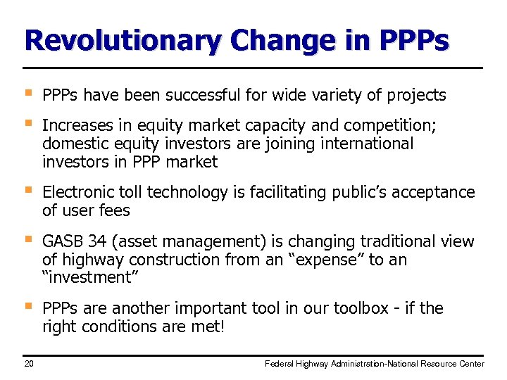 Revolutionary Change in PPPs § § PPPs have been successful for wide variety of