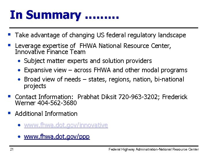 In Summary ……… § § Take advantage of changing US federal regulatory landscape §