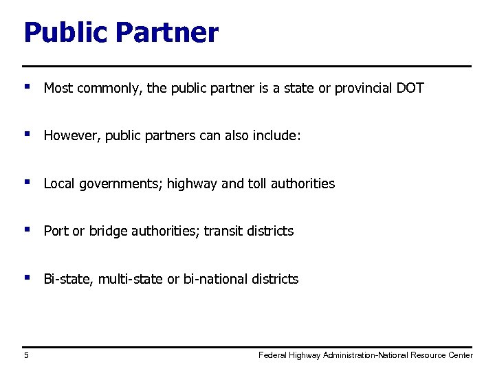 Public Partner § Most commonly, the public partner is a state or provincial DOT