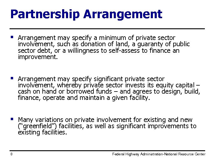 Partnership Arrangement § Arrangement may specify a minimum of private sector involvement, such as