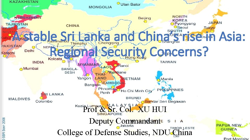 A stable Sri Lanka and China's rise in Asia: Regional Security Concerns? Prof &
