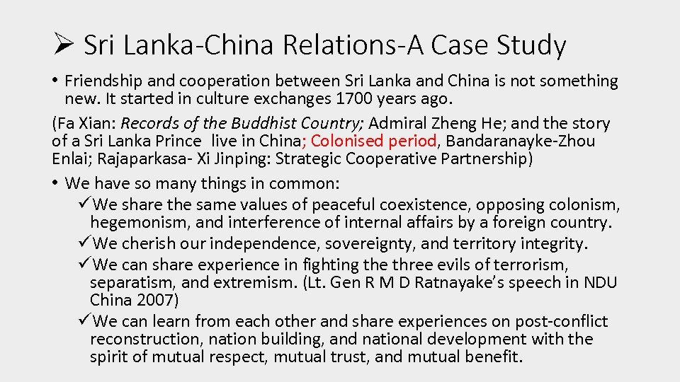 Ø Sri Lanka-China Relations-A Case Study • Friendship and cooperation between Sri Lanka and