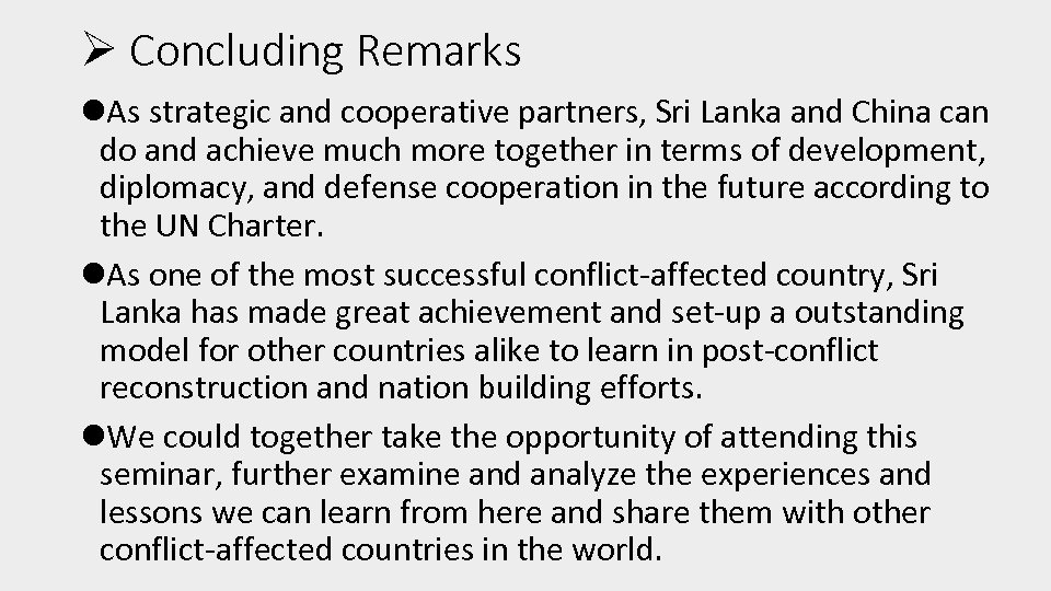 Ø Concluding Remarks l. As strategic and cooperative partners, Sri Lanka and China can