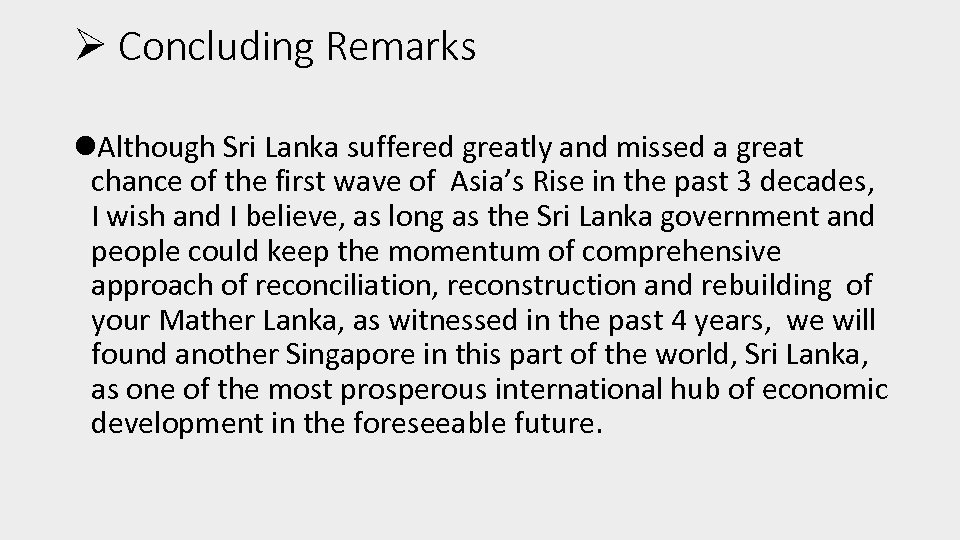 Ø Concluding Remarks l. Although Sri Lanka suffered greatly and missed a great chance