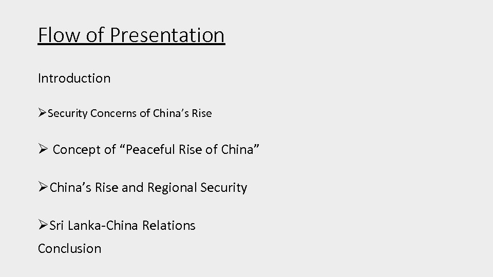 """Flow of Presentation Introduction ØSecurity Concerns of China's Rise Ø Concept of """"Peaceful Rise"""