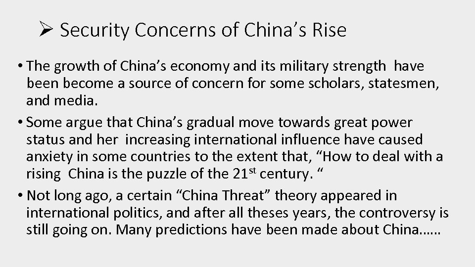 Ø Security Concerns of China's Rise • The growth of China's economy and its