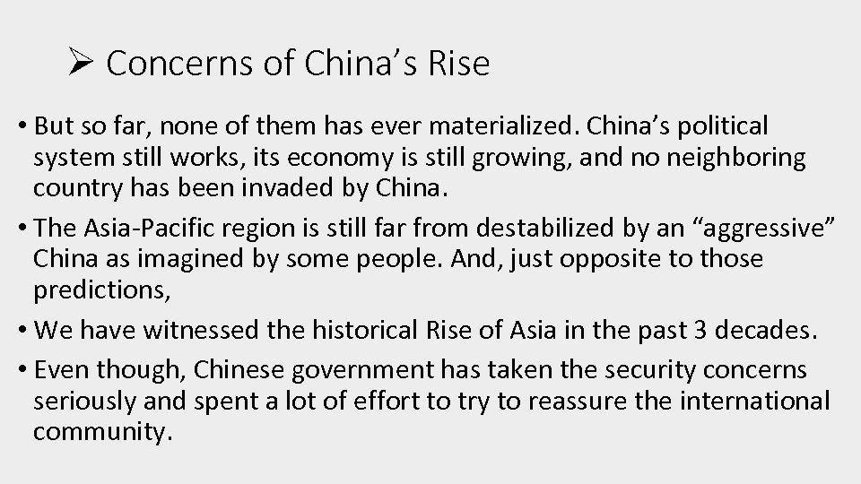 Ø Concerns of China's Rise • But so far, none of them has ever