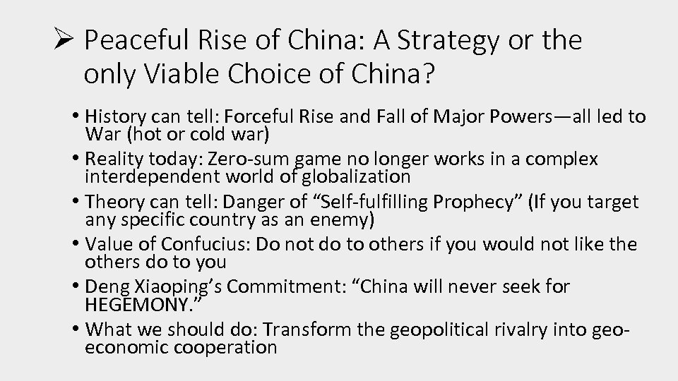 Ø Peaceful Rise of China: A Strategy or the only Viable Choice of China?