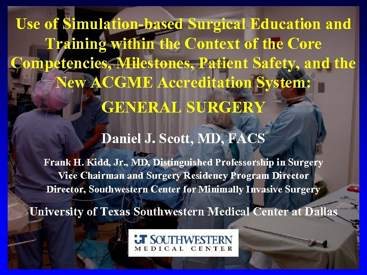 Use of Simulation-based Surgical Education and Training within