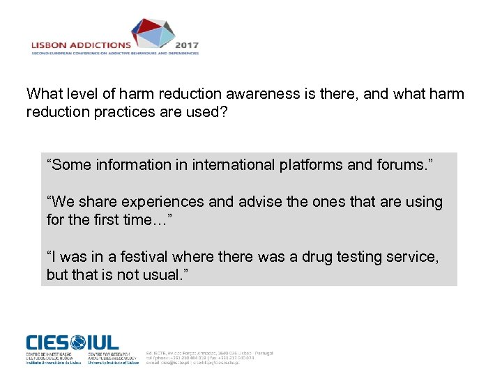 What level of harm reduction awareness is there, and what harm reduction practices are