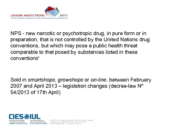 NPS - new narcotic or psychotropic drug, in pure form or in preparation, that