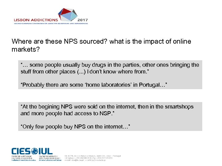 """Where are these NPS sourced? what is the impact of online markets? """"… some"""