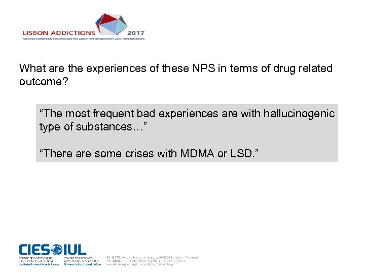 """What are the experiences of these NPS in terms of drug related outcome? """"The"""