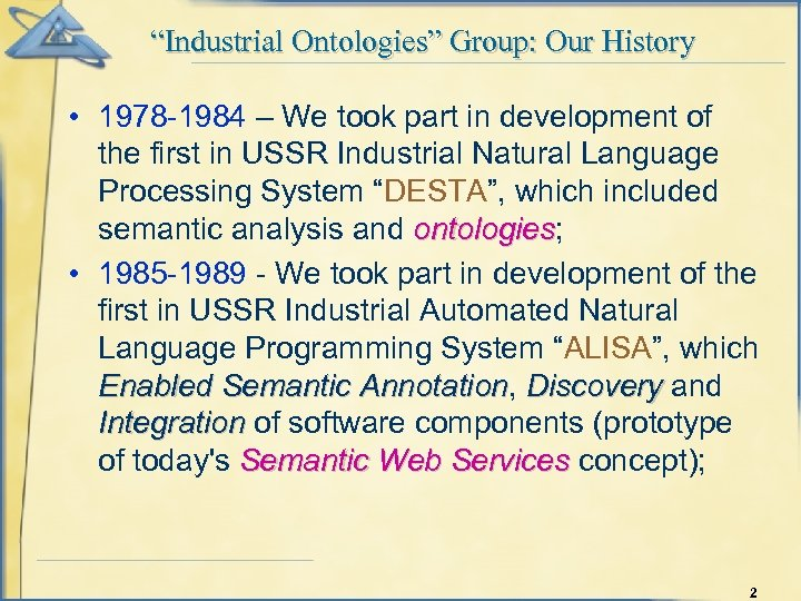 """""""Industrial Ontologies"""" Group: Our History • 1978 -1984 – We took part in development"""