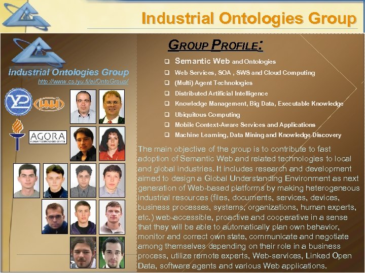 Industrial Ontologies Group GROUP PROFILE: q Industrial Ontologies Group http: //www. cs. jyu. fi/ai/Onto.