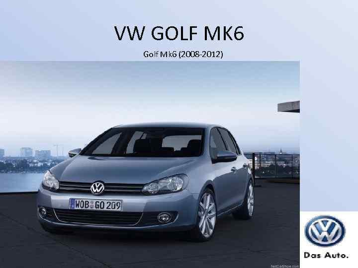 VW GOLF MK 6 Golf Mk 6 (2008 -2012)