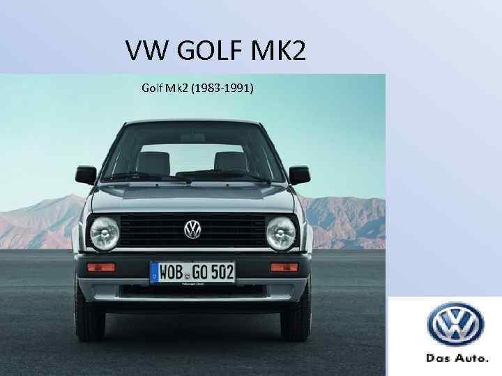 VW GOLF MK 2 Golf Mk 2 (1983 -1991)