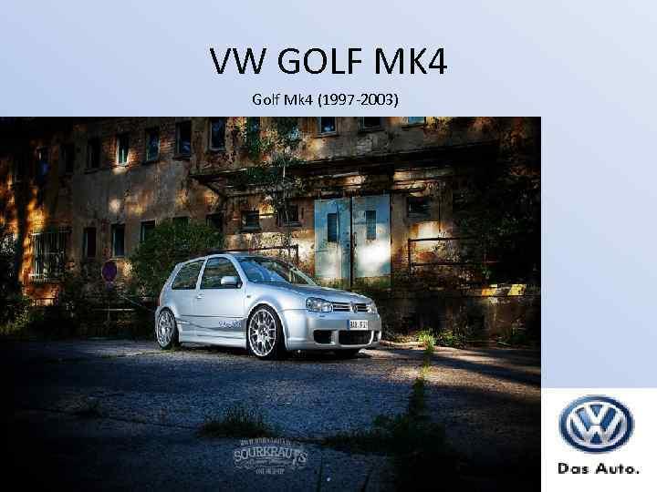 VW GOLF MK 4 Golf Mk 4 (1997 -2003)