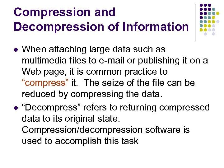 Compression and Decompression of Information l l When attaching large data such as multimedia