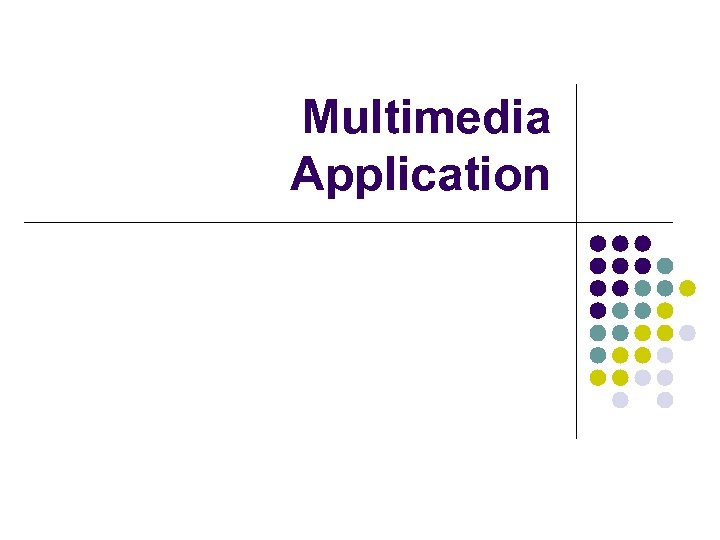 Multimedia Application