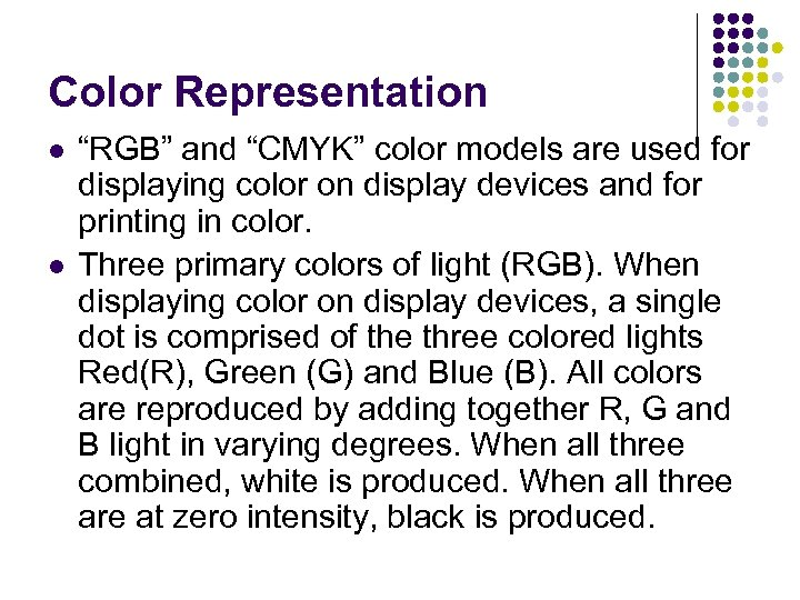 """Color Representation l l """"RGB"""" and """"CMYK"""" color models are used for displaying color"""
