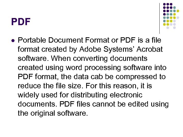 PDF l Portable Document Format or PDF is a file format created by Adobe