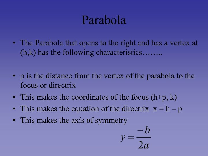Parabola • The Parabola that opens to the right and has a vertex at
