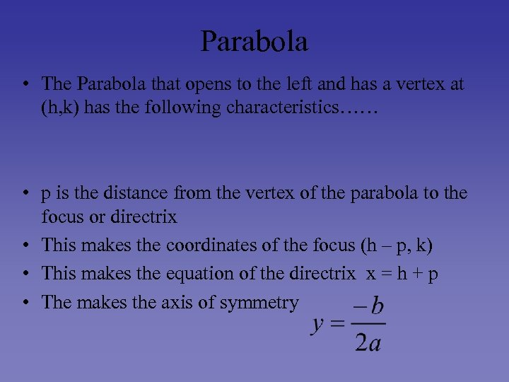 Parabola • The Parabola that opens to the left and has a vertex at