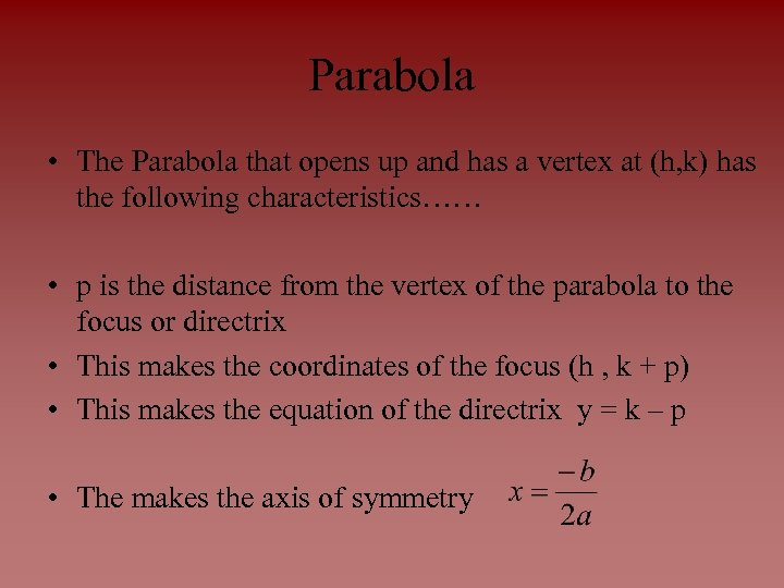Parabola • The Parabola that opens up and has a vertex at (h, k)