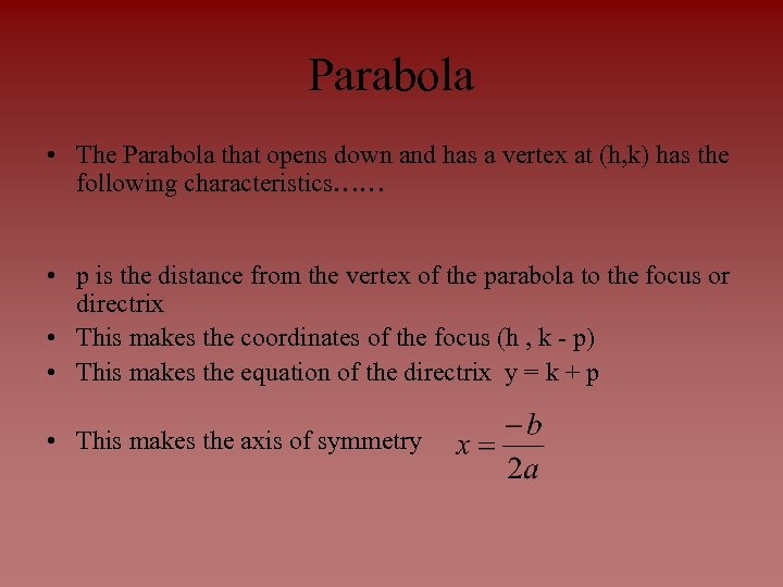 Parabola • The Parabola that opens down and has a vertex at (h, k)