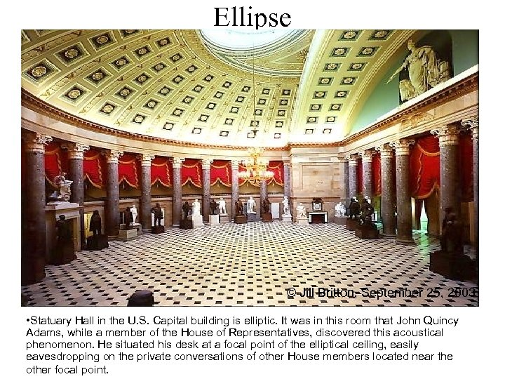 Ellipse © Jill Britton, September 25, 2003 • Statuary Hall in the U. S.