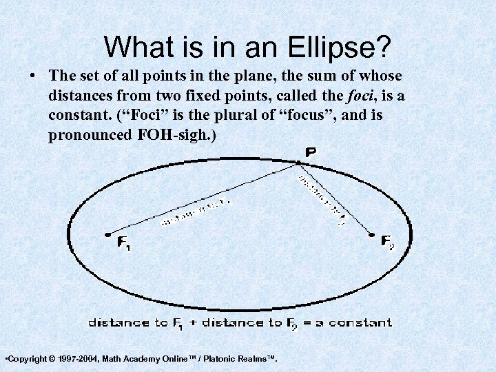 What is in an Ellipse? • The set of all points in the plane,