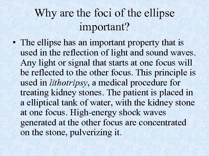 Why are the foci of the ellipse important? • The ellipse has an important