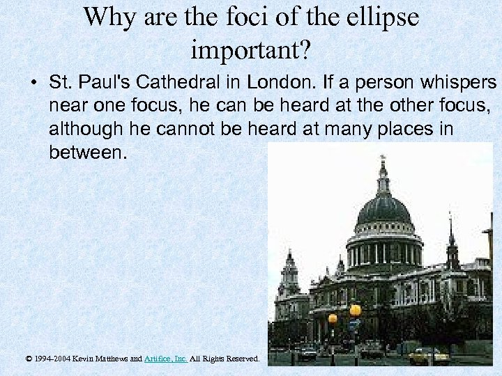 Why are the foci of the ellipse important? • St. Paul's Cathedral in London.